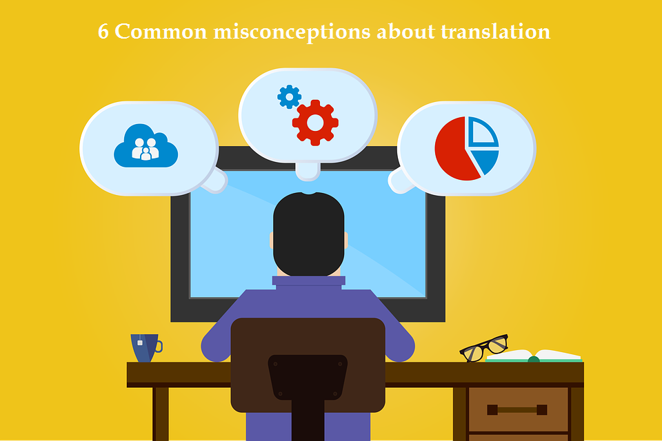 6 Common misconceptions about translation